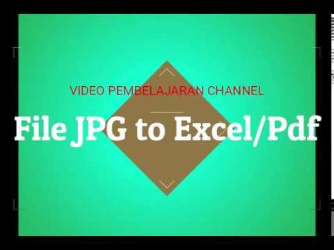 Cara Merubah File Gambar Jpg Png Jpeg Menjadi Dokumen Excel Word Dan Pdf Youtube