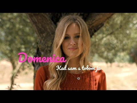DOMENICA - KAD SAM S TOBOM (OFFICIAL VIDEO 2017) HD