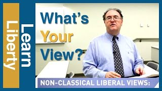 Schools of Thought in Classical Liberalism, Part 7: Conclusion: What
