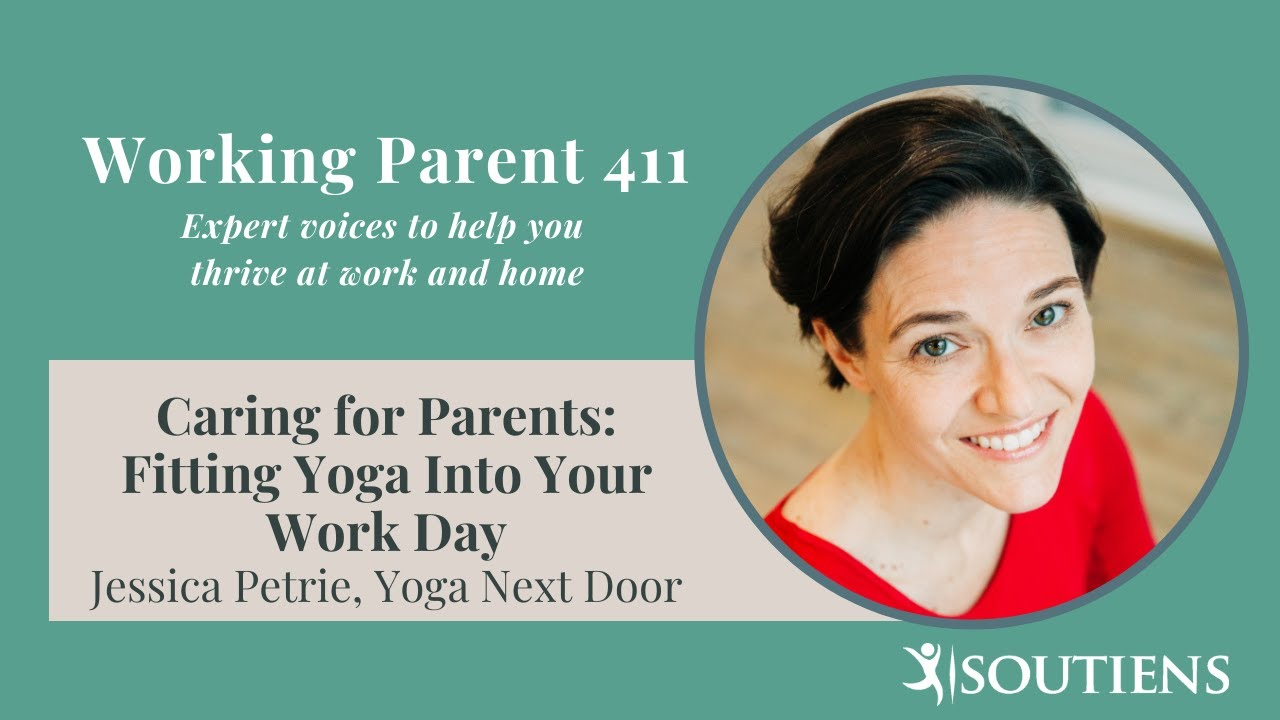Caring for Working Parents: Incorporating Yoga into Your Work Day