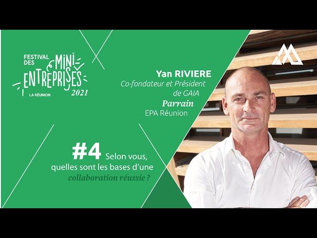 #4 YAN RIVIERE, Parrain 2021   Les bases d'une collaboration réussie