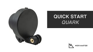 Noir Matter: Quark Quick Start - Basic