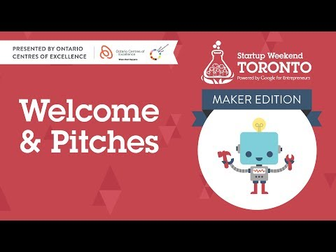 Startup Weekend Toronto Welcome & Pitches