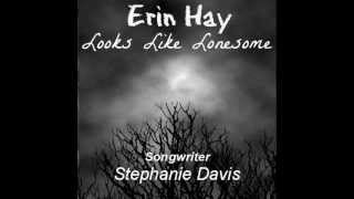 Erin Hay ~ LOOKS LIKE LONESOME YouTube Videos