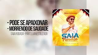 Saia Rodada- Pode Se Apaixonar/Morrendo de Saudade Part. Luan Estilizado (Saia Paradise - Áudio DVD)