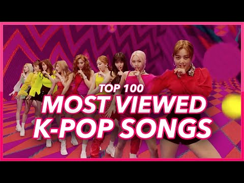 TOP 100 MOST VIEWED K-POP SONGS OF ALL TIME • JUNE 2019