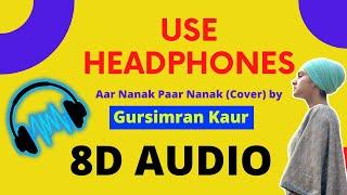 8D Audio Aar Nanak Paar Nanak (Cover) by Gursimran Kaur | Diljit Dosanjh |