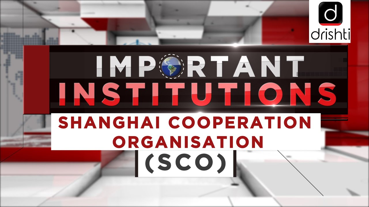 Download Important Institutions - Shanghai Cooperation Organisation (SCO)