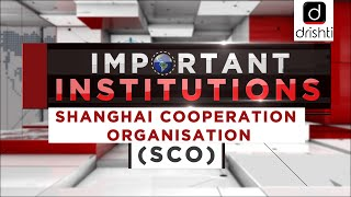 Important Institutions - Shanghai Cooperation Organisation (SCO)