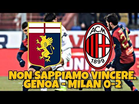 NON SAPPIAMO VINCERE | GENOA - MILAN 0-2 | [POST PARTITA]