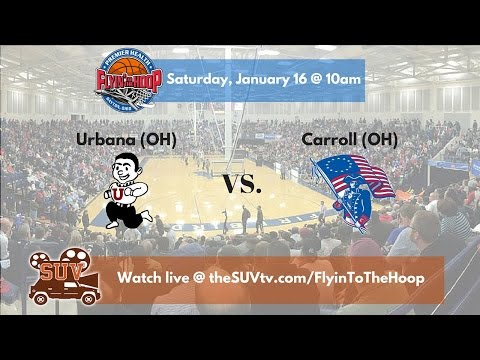 Flyin' To The Hoop: Urbana (OH) vs. Carroll (OH)