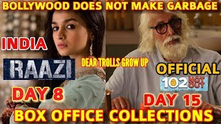 RAAZI BOX OFFICE COLLECTION DAY 8 | 102 NOT OUT BOX OFFICE COLLECTION DAY 15 | INDIA