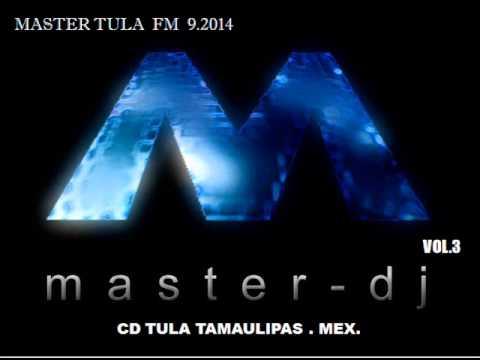 Tula Tamaulipas pueblo Magico 2014  EL MASTER TULA RADIO  BLOK. 3