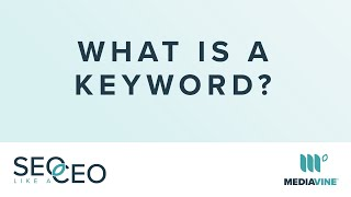 What Is A Keyword? | SEO Like A CEO