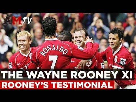 The Wayne Rooney XI | Who's In Yours? | Rooney Testimonial | Manchester United v Everton
