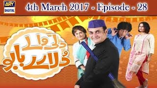 Dilli Walay Dularay Babu Ep 28 - 4th March 2017 - ARY Digital Drama