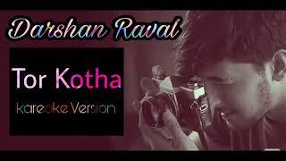 Darshan Ravel - Tor Kotha - Kareoke Version
