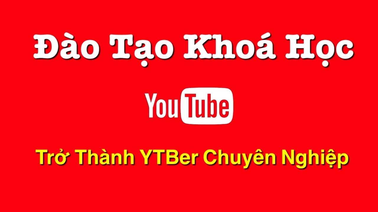 Khóa Học Đào Tạo Làm Youtube | Kiếm 4000h Và 1k Sub Để BKT Quá Đơn Giản