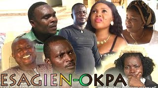 "Esagien-Okpa [part 1] - ""Latest Benin Movie"" 2017"