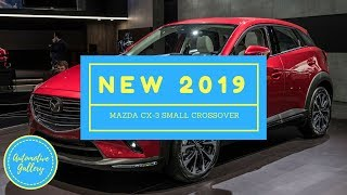 [HOT NEWS] 2019 Mazda CX 3 Small Crossover