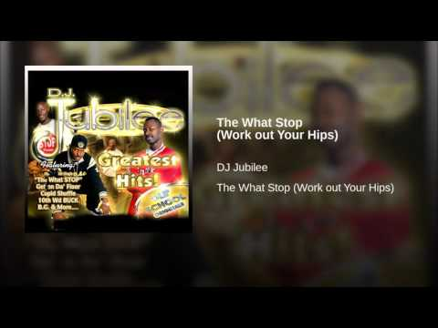 The What Stop (Work out Your Hips)