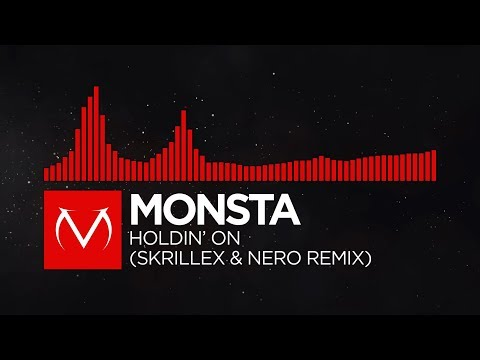 [DnB] - MONSTA - Holdin' On (Skrillex & Nero Remix)
