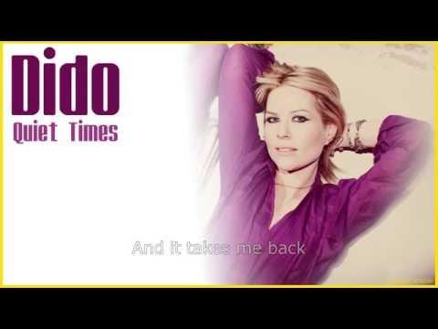 Dido - Quiet Times (with Lyrics)