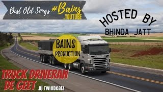 Truck Driveran De Geet ||Video|| Mixtape || Bhinda Jatt || DJ Twinbeatz || Latest Punjabi Songs 2016