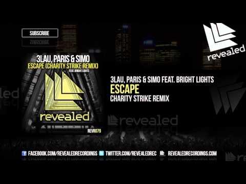 3LAU, Paris & Simo feat. Bright Lights - Escape (Charity Strike Remix) [OUT NOW!] [3/3]