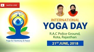 Watch Live! | 4th International Yoga Day | R.A.C Police Ground, Kota, Rajasthan | 21 June 2018