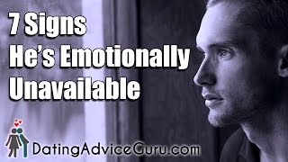 7 Signs He's Emotionally Unavailable