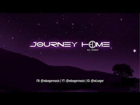 Journey Home | Ed Unger
