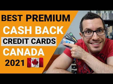 BEST PREMIUM Cash Back Credit Cards In CANADA 2021 | Credit Card Guide Chapter 6