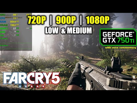 GTX 750 Ti | Far Cry 5 - 1080p, 900p, 720p - Low & Medium Settings |