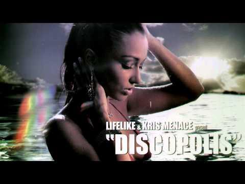 Lifelike & Kris Menace - Discopolis (Original Version)