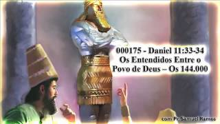 Daniel 11:33-34 - Os Entendidos Entre o Povo de Deus - Os 144.000 - Pr. Samuel Ramos