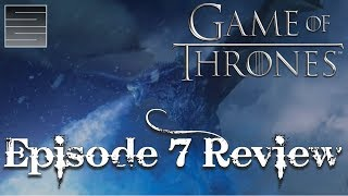 Game Of Thrones Season 7 Episode 7 Finale Review / Breakdown | The Dragon And The Wolf