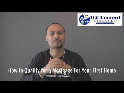 How To Qualify For A Mortgage For Your First Home