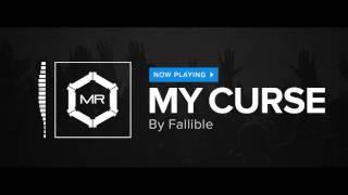 Fallible - My Curse [HD]
