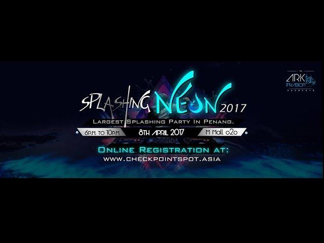 Splashing Neon April 2017 - PARTY HARD ! M Mall O2O