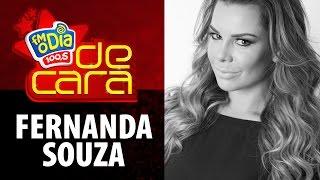 FM O Dia De Cara com Fernanda Souza