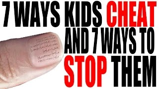 7 Ways Kids Cheat and 7 Ways to Stop Them