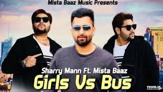 Girls Vs Bus ((New Song)) Sharry Maan ||| Latest Punjabi Song 2018 || Punjabi music