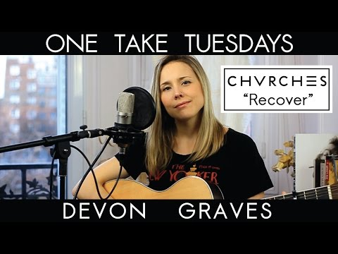 Recover (Chvrches) - cover by Devon Graves