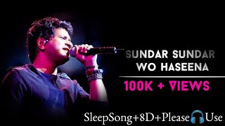 Sundar Sundar Wo Haseena (8d Lyrics) ll Sad Song ll HQ Lyrics ll K.k ll Please 🎧 Use ll 8D Lyrics