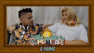 O PRIMO!