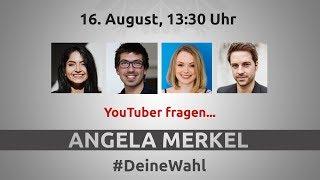 #DeineWahl - YouTuber fragen Angela Merkel am 16. August
