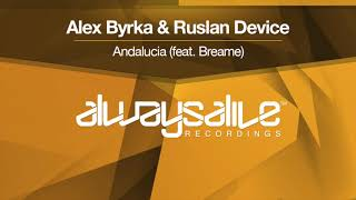 alex byrka ruslan device feat breame andalucia out now