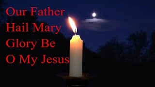 Our Father, Hail Mary, Glory Be, O My Jesus | 🙏 God Quotes