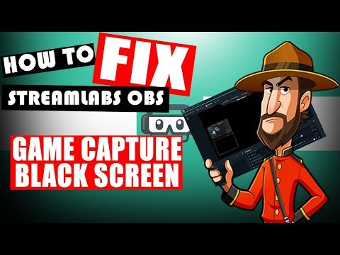 StreamLabs OBS: How to Fix the Game Capture Black Screen